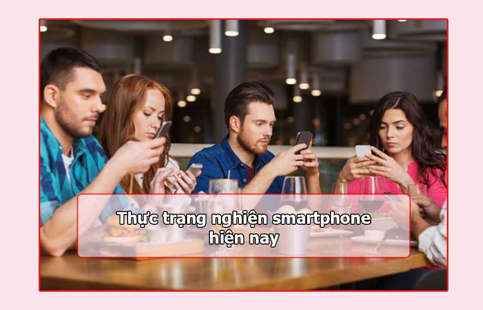 Thực trạng nghiện điện thoại hiện nay
