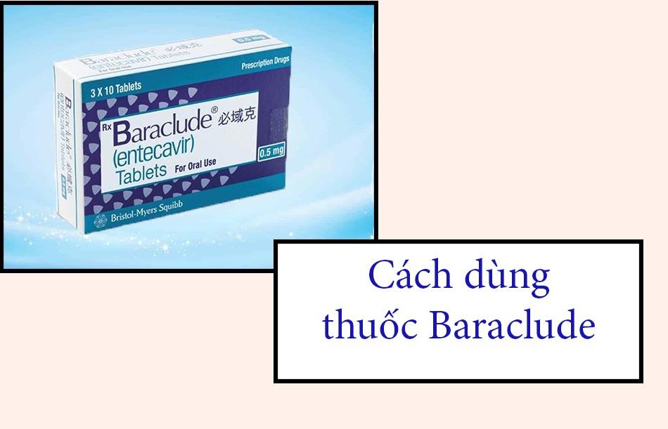 Cách dùng thuốc Baraclude