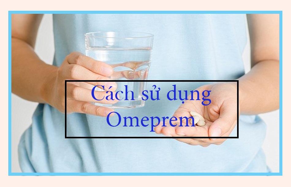 Cách sử dụng Omeprem