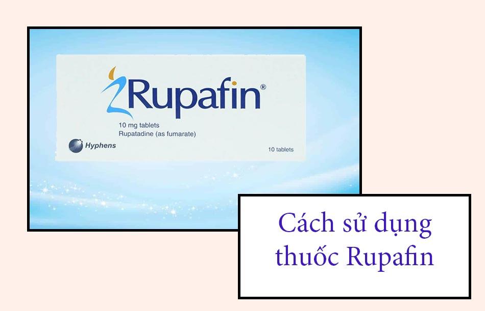 Cách sử dụng thuốc Rupafin