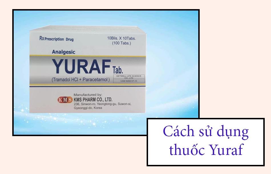 Cách sử dụng thuốc Yuraf