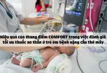 Hiệu quả của thang điểm COMFORT trong việc đánh giá tối ưu thuốc an thần ở trẻ em bệnh nặng cần thở máy