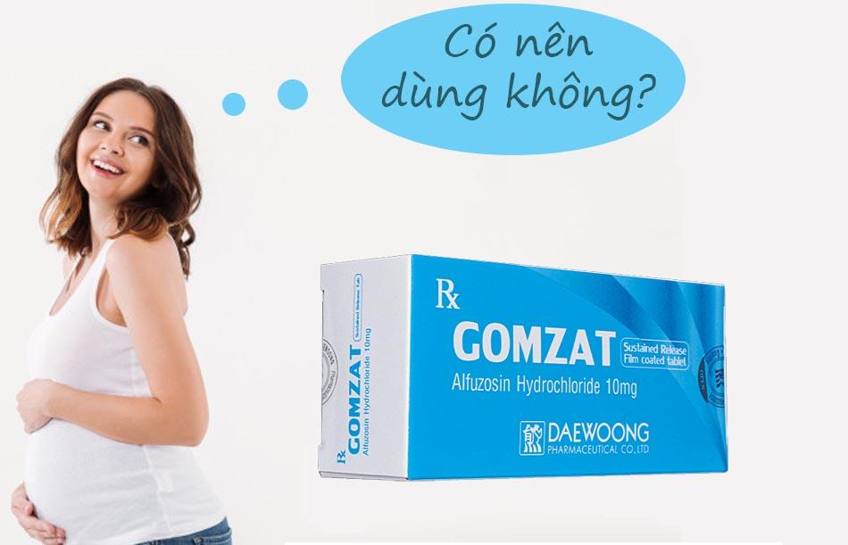 Phụ nữ có thai không nên dùng Gomzat