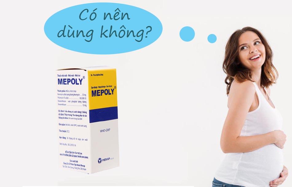 Phụ nữ có thai không nên dùng Mepoly