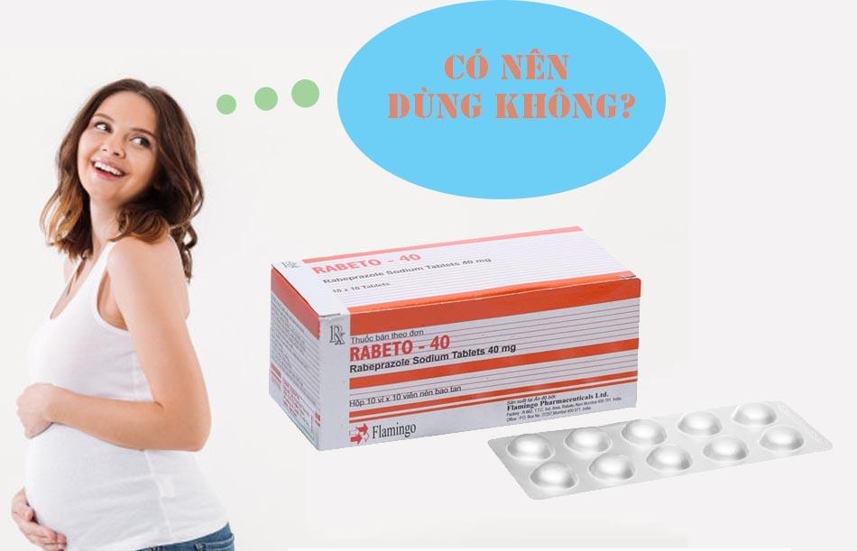 Phụ nữ có thai nên thận trọng trong việc sử dụng thuốc Rabeto