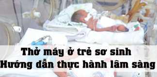 Thở máy ở trẻ sơ sinh: Hướng dẫn thực hành lâm sàng