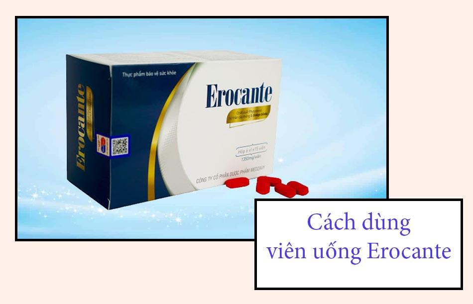 Cách dùng viên uống Erocante