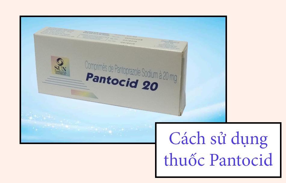 Cách sử dụng thuốc Pantocid
