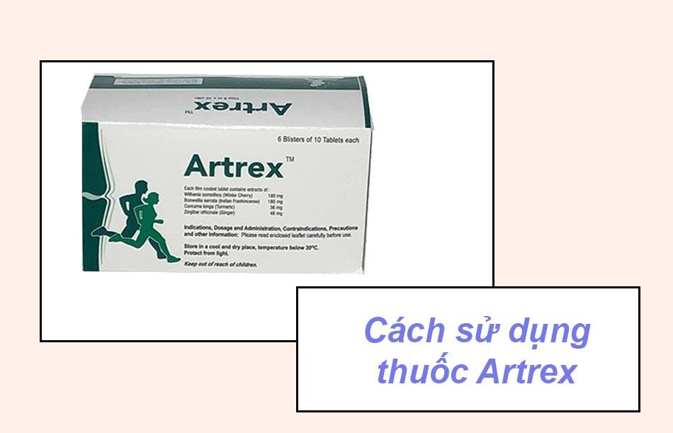 Cách sử dụng thuốc Artrex
