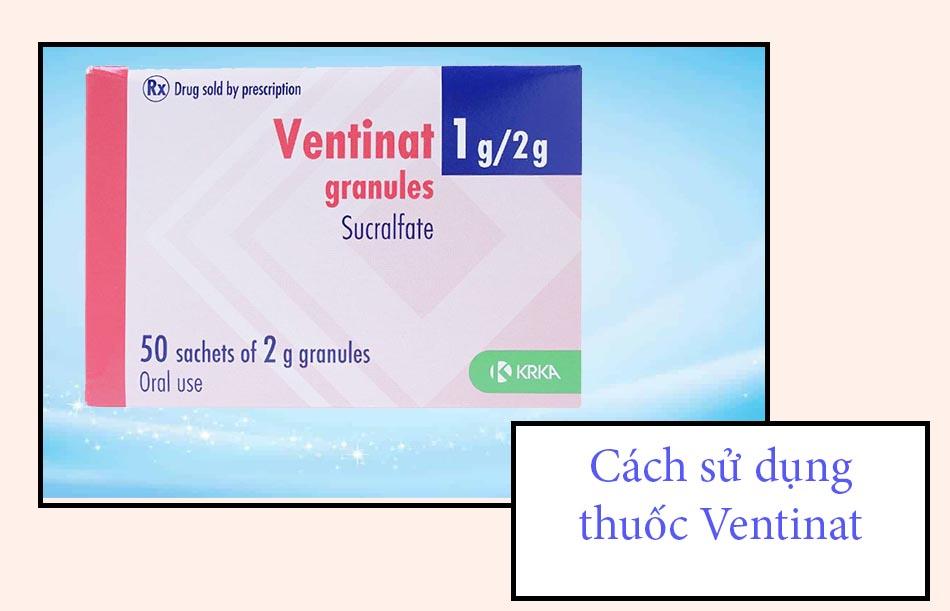 Cách sử dụng thuốc Ventinat