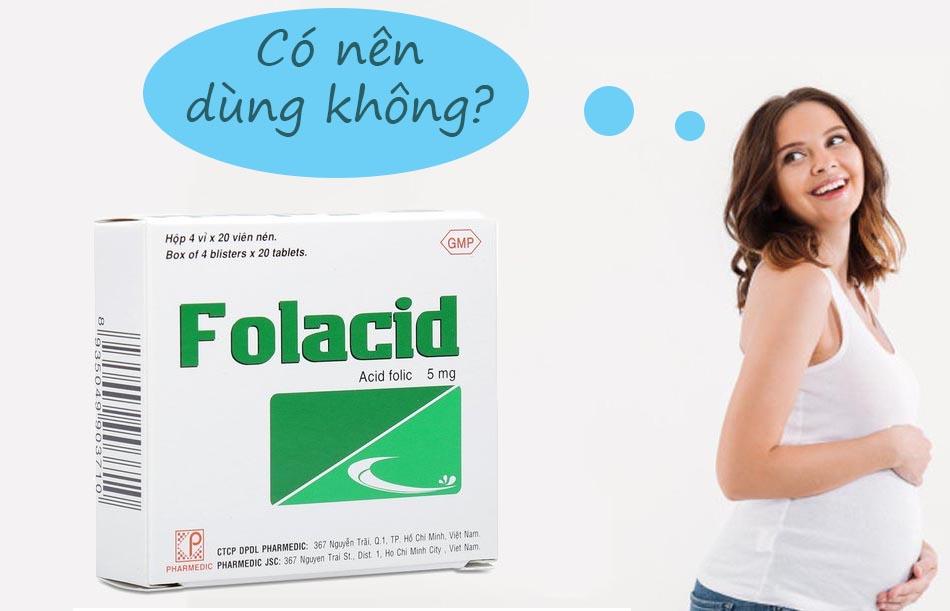 Phụ nữ có thai có thể sử dụng thuốc Folacid