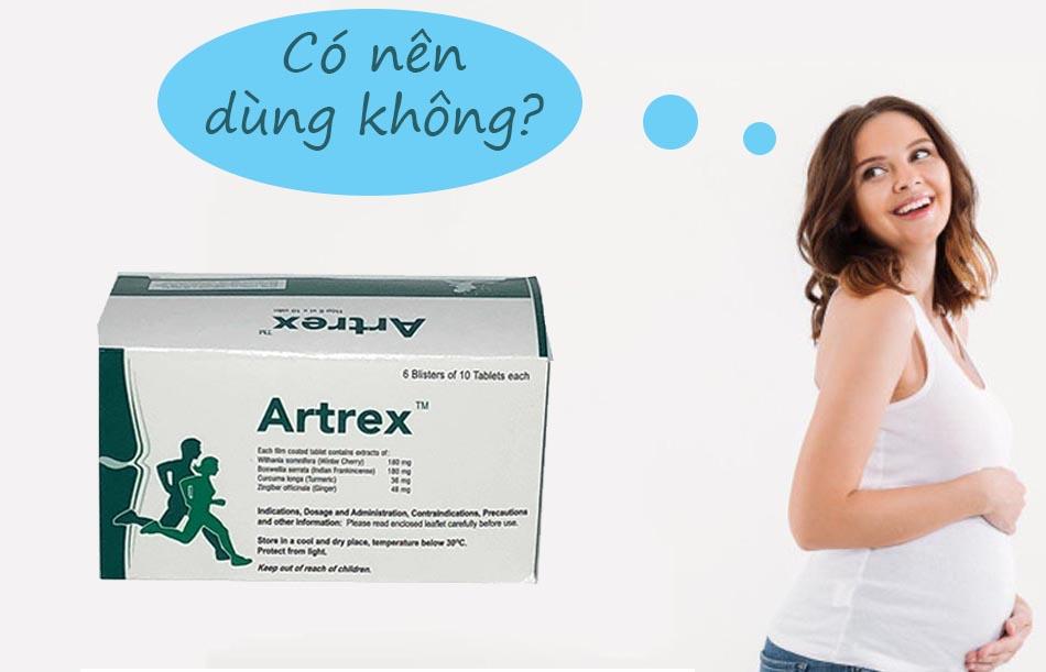 Phụ nữ có thai không nên sử dụng thuốc Artrex
