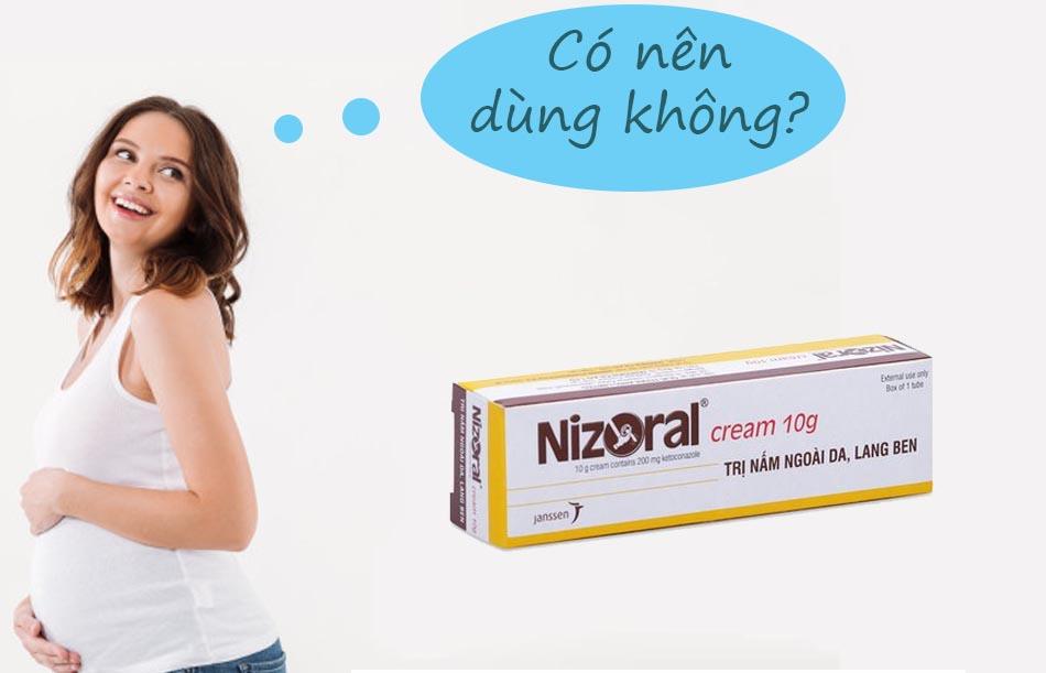 Phụ nữ có thai không nên sử dụng Nizoral cream