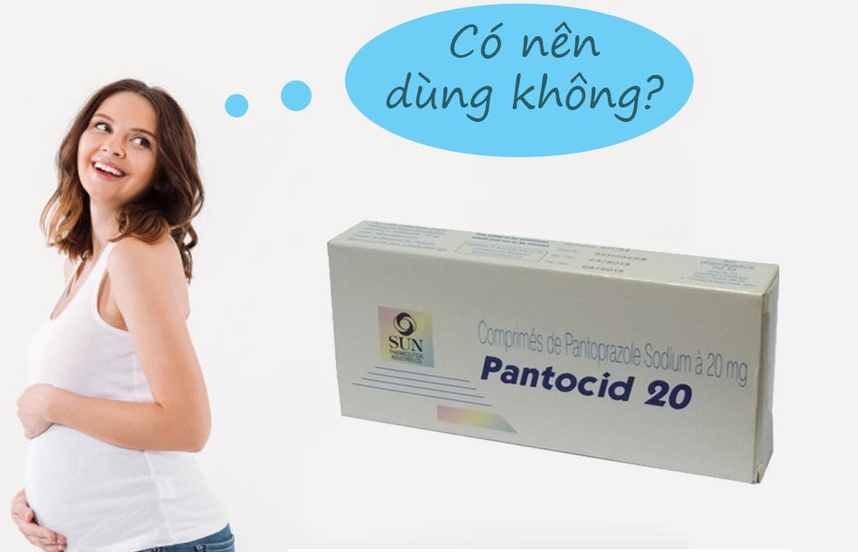 Phụ nữ có thai không nên sử dụng thuốc Pantocid