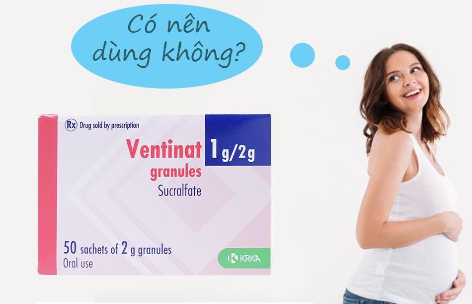 Phụ nữ có thai không nên dùng Ventinat
