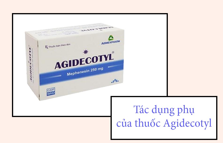 Tác dụng phụ của thuốc Agidecotyl