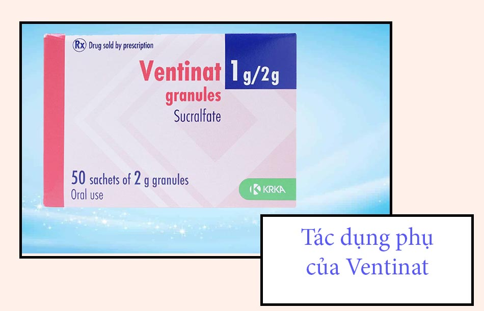 Tác dụng phụ của thuốc Ventinat