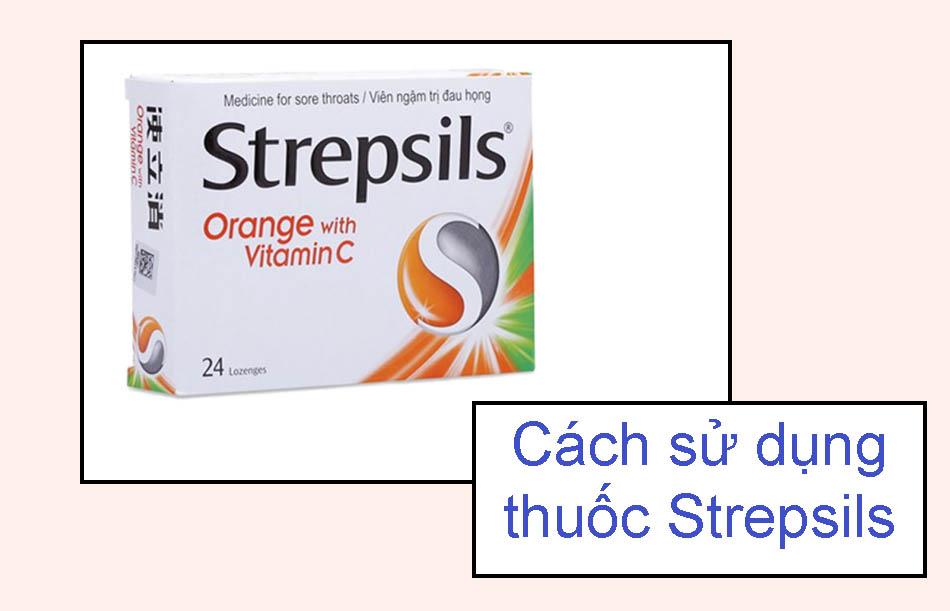 Cách sử dụng thuốc Strepsils