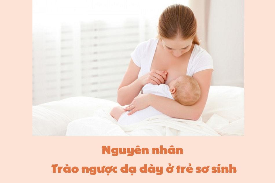 Nguyên nhân dẫn đến trào ngược dạ dày ở trẻ sơ sinh
