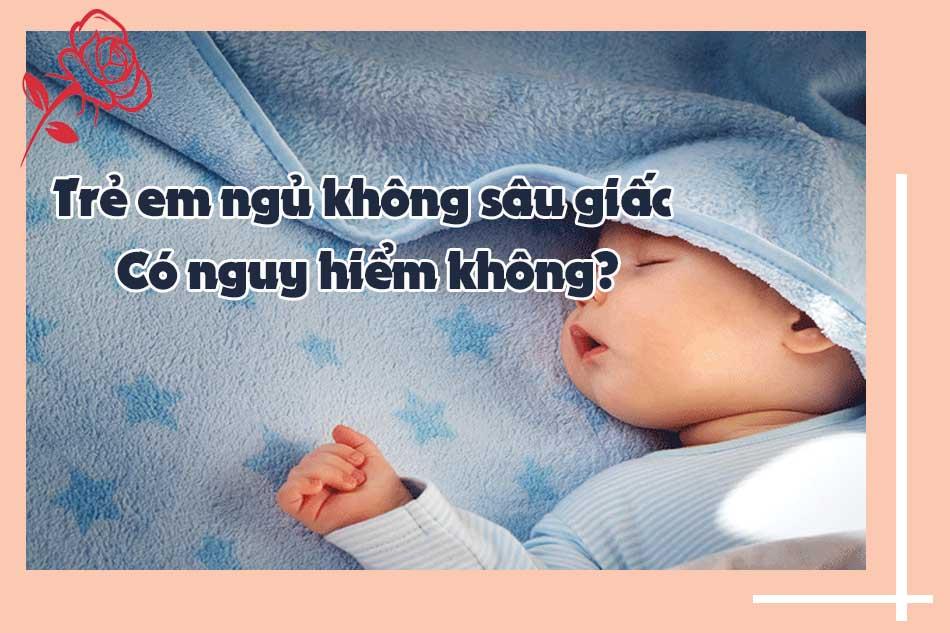 Trẻ sơ sinh ngủ không sâu giấc