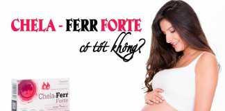 Chela – Ferr Forte có tốt không?