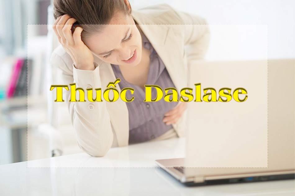 Thuốc Daslase có tác dụng gì?